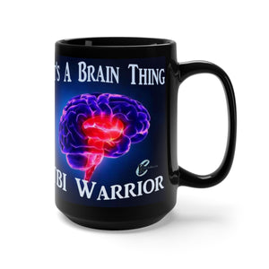 "TBI Warrior ""It's a Brain Thing"" Black Mug 15oz"