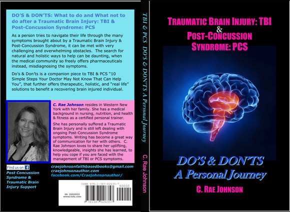 Traumatic Brain Injury: TBI & Post-Concussion Syndrome: PCS DO'S & DON'TS A Personal Journey