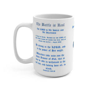 The Battle is Real Mug 15oz