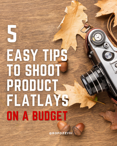 5 Easy Tips to Shoot Product Flatlays on a Budget