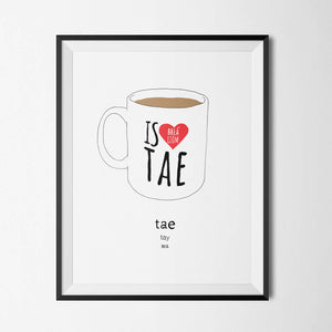 Is Brea Liom Tae - I love Tea - Irish Print - The Biscuit Marketplace