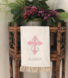 He is Risen - Easter Hand Towel with Linen Frill