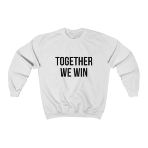 "The ""Together We Win"" Sweatshirt"
