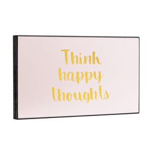 Think Happy Thoughts Plaque