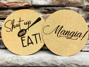 Mangia and Shut up & Eat Cork Hot Pads
