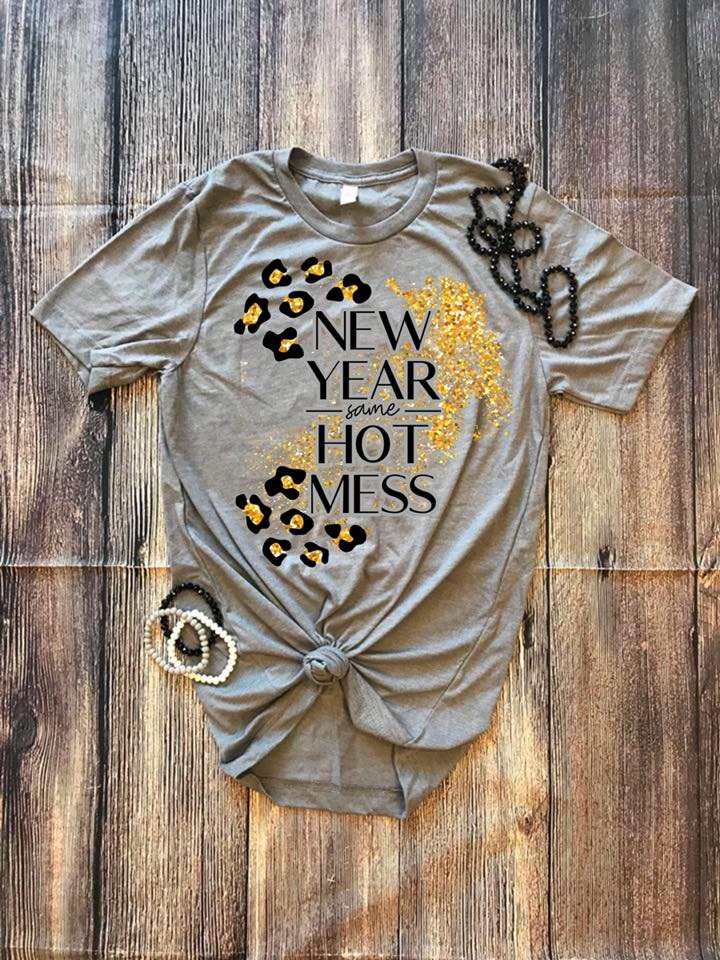 """New Year, Same Hot Mess"" Graphic Tee"