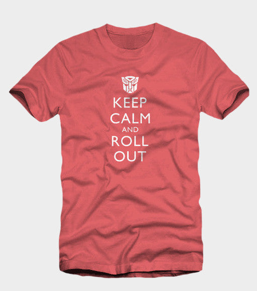 Transormers Keep Calm and Roll Out