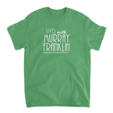 Live with Murray Franklin Shirt