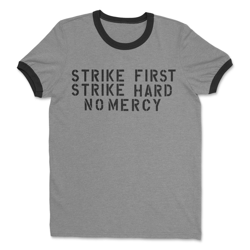Strike First Strike Hard No Mercy Ringer Shirt