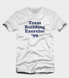 Team Building Exercise 99 Shirt