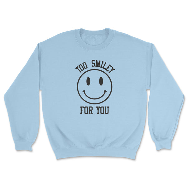 Too Smiley for You Crewneck