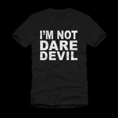I'm Not Daredevil Black T-Shirt