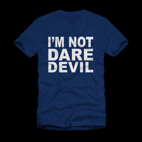 I'm Not Daredevil Navy T-Shirt