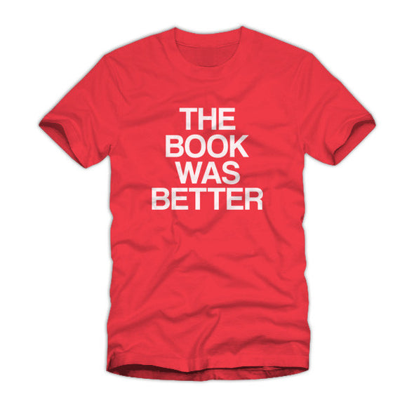 The Book was better Red Shirt