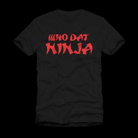 Who Dat Ninja Shirt