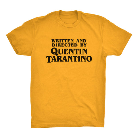 Writen and Directed by Quentin Tarantino Gold Shirt