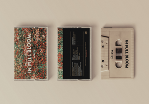 Cassette Tape - In Full Bloom