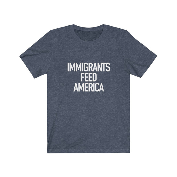 Immigrants Feed America - Short Sleeve Tee