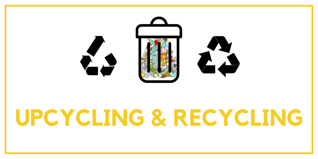 Upcycling & Recycling go hand in hand