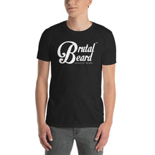 Load image into Gallery viewer, Brutal Beard™ Official Men's Short-Sleeve T-Shirt - Color Options