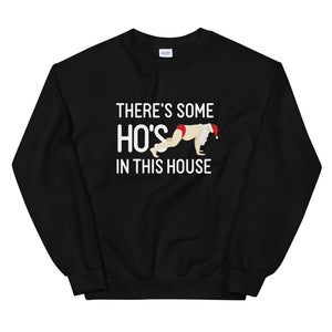 """Ho's in this House"" Sweatshirt"