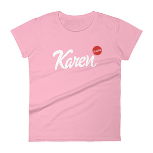"""Karen"" Women's T-Shirt"