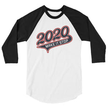 "Load image into Gallery viewer, ""2020 Make It Stop"" Baseball Shirt"