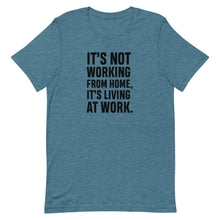 "Load image into Gallery viewer, ""Living At Work"" T-Shirt"