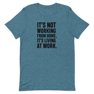 """Living At Work"" T-Shirt"