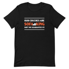 "Load image into Gallery viewer, ""Sofa King Soft"" T-Shirt"