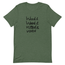 "Load image into Gallery viewer, ""Weed Weed Weed"" T-Shirt"