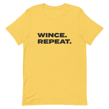 "Load image into Gallery viewer, ""Wince Repeat"" T-Shirt"