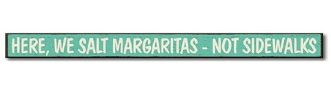 Here, We Salt Margaritas-Not Sidewalks (72067)
