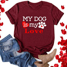 Afbeelding in Gallery-weergave laden, Women Casual Letter Printing Short Sleeves O-neck Loose T-shirt Graphic Tops My Dog Is My Love Funny Tees Vetements Femmes