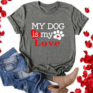 Women Casual Letter Printing Short Sleeves O-neck Loose T-shirt Graphic Tops My Dog Is My Love Funny Tees Vetements Femmes