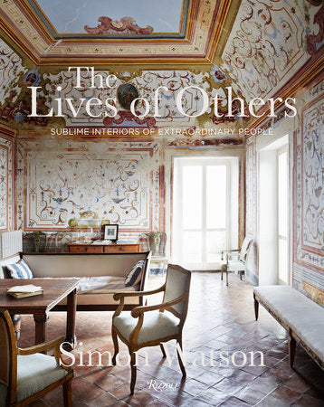 The Lives of Others: Sublime Interiors of Extraordinary People