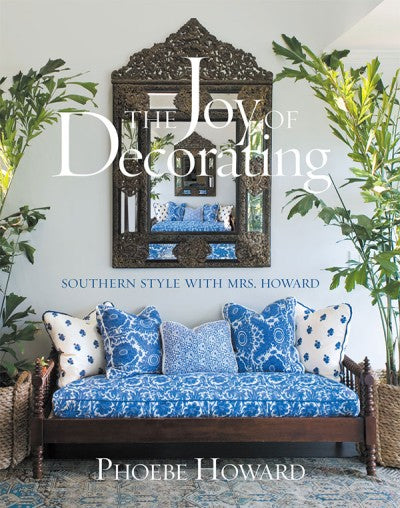 The Book; Joy of Decorating: Southern Style with Mrs. Howard