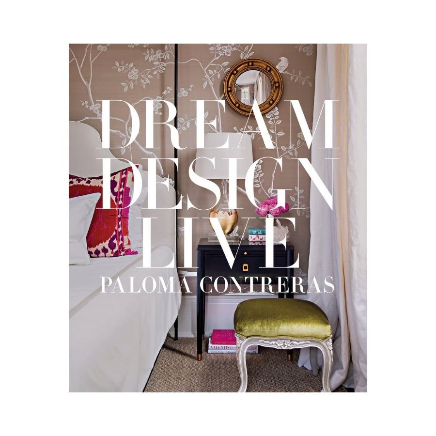 The Book; Dream Design Live by Paloma Contreras