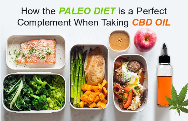 How the Paleo Diet is a Perfect Complement When Taking CBD Oil