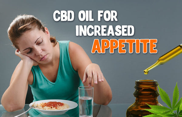 HOW YOUR APPETITE CAN BE HELPED WITH CBD