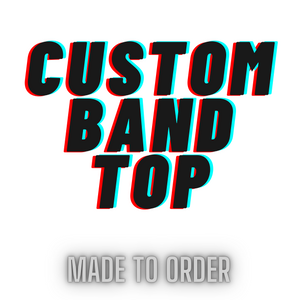 Custom Band Top