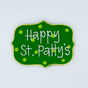 "Custom decorated ""Happy St. Patty's"" plaque sugar cookie by Southern Home Bakery in Orlando, Florida"