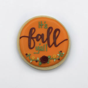 "Custom decorated ""It's Fall Y'all"" circle sugar cookie by Southern Home Bakery in Orlando, Florida"