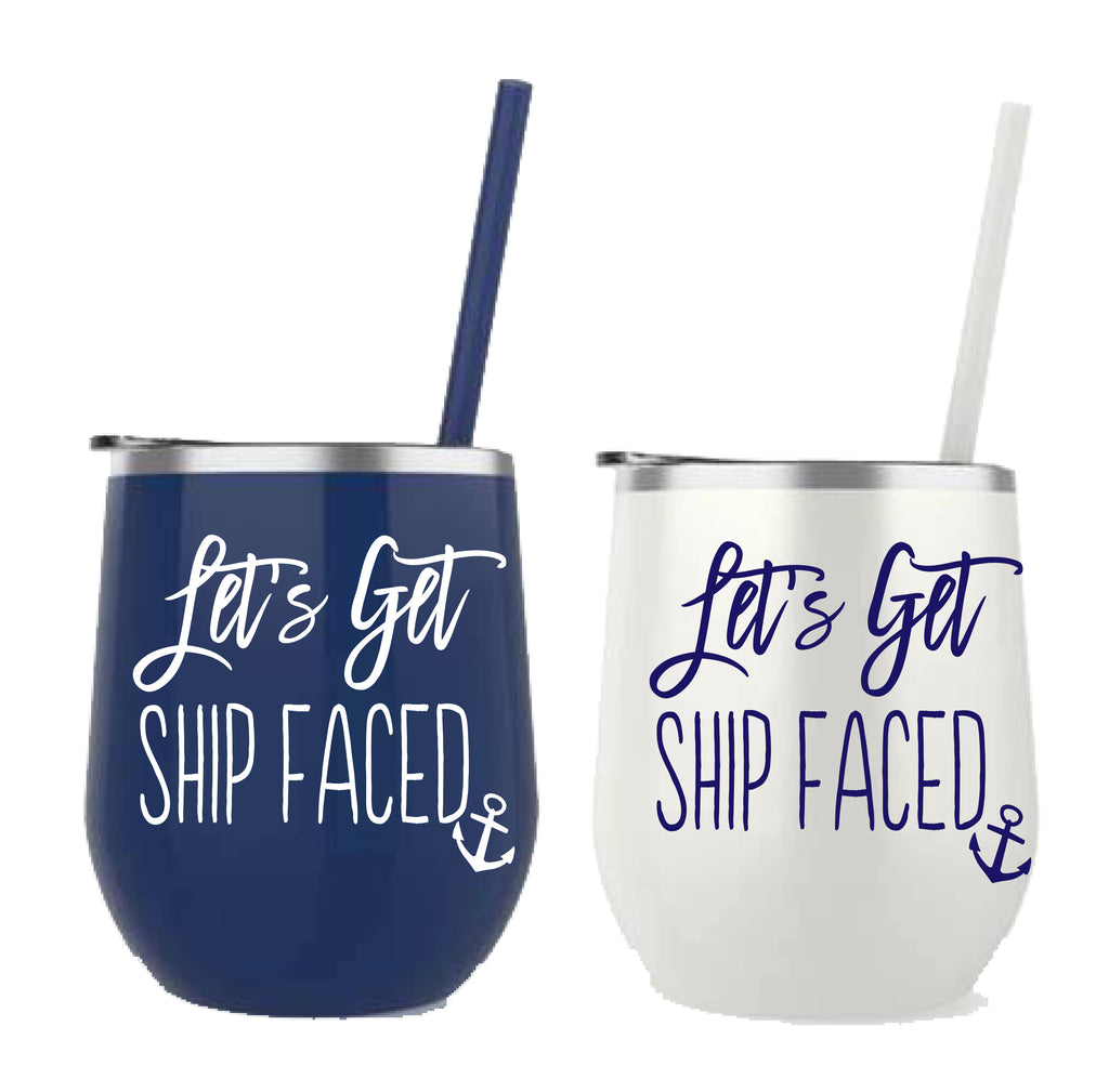 Let's Get Shipfaced Metal Tumbler Cups
