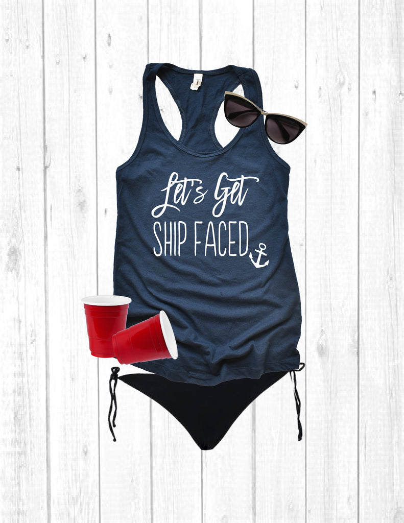 Let's Get Shipfaced Cute Tank Top