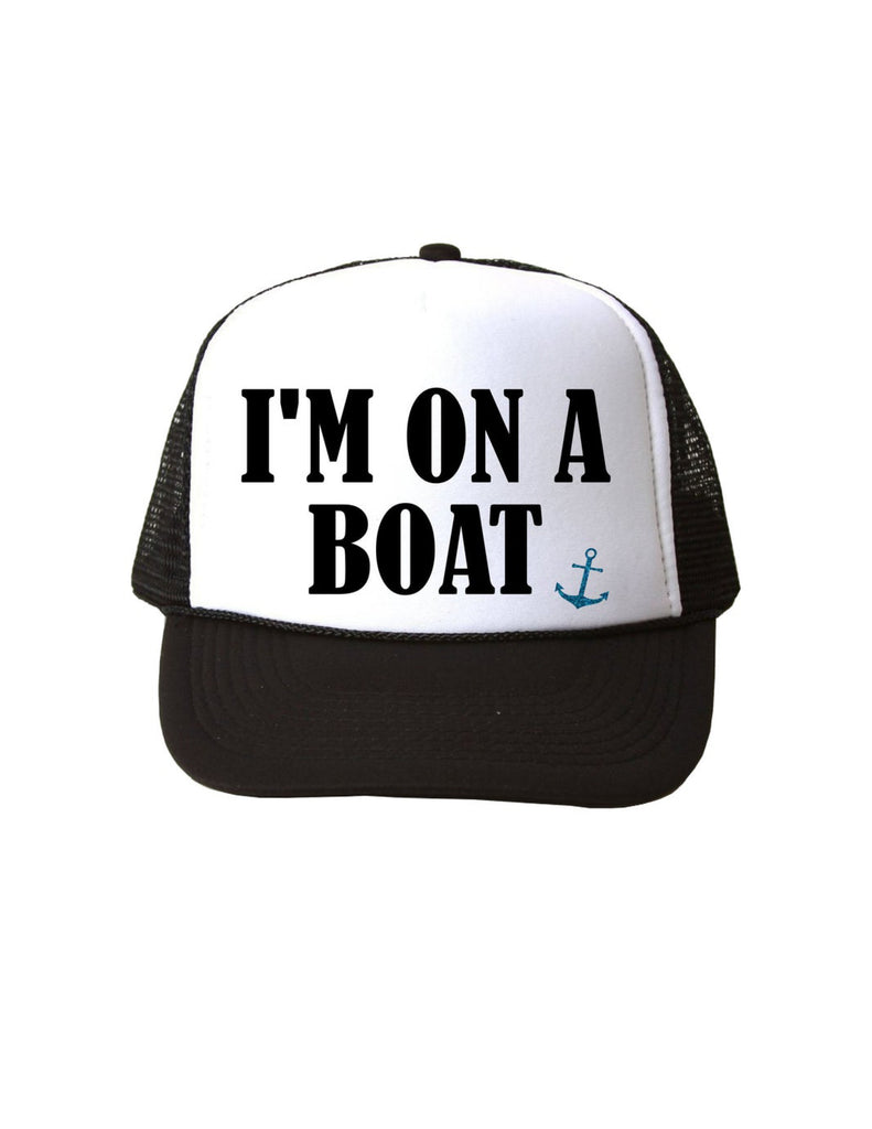 I'm on a Boat Trucker Cap
