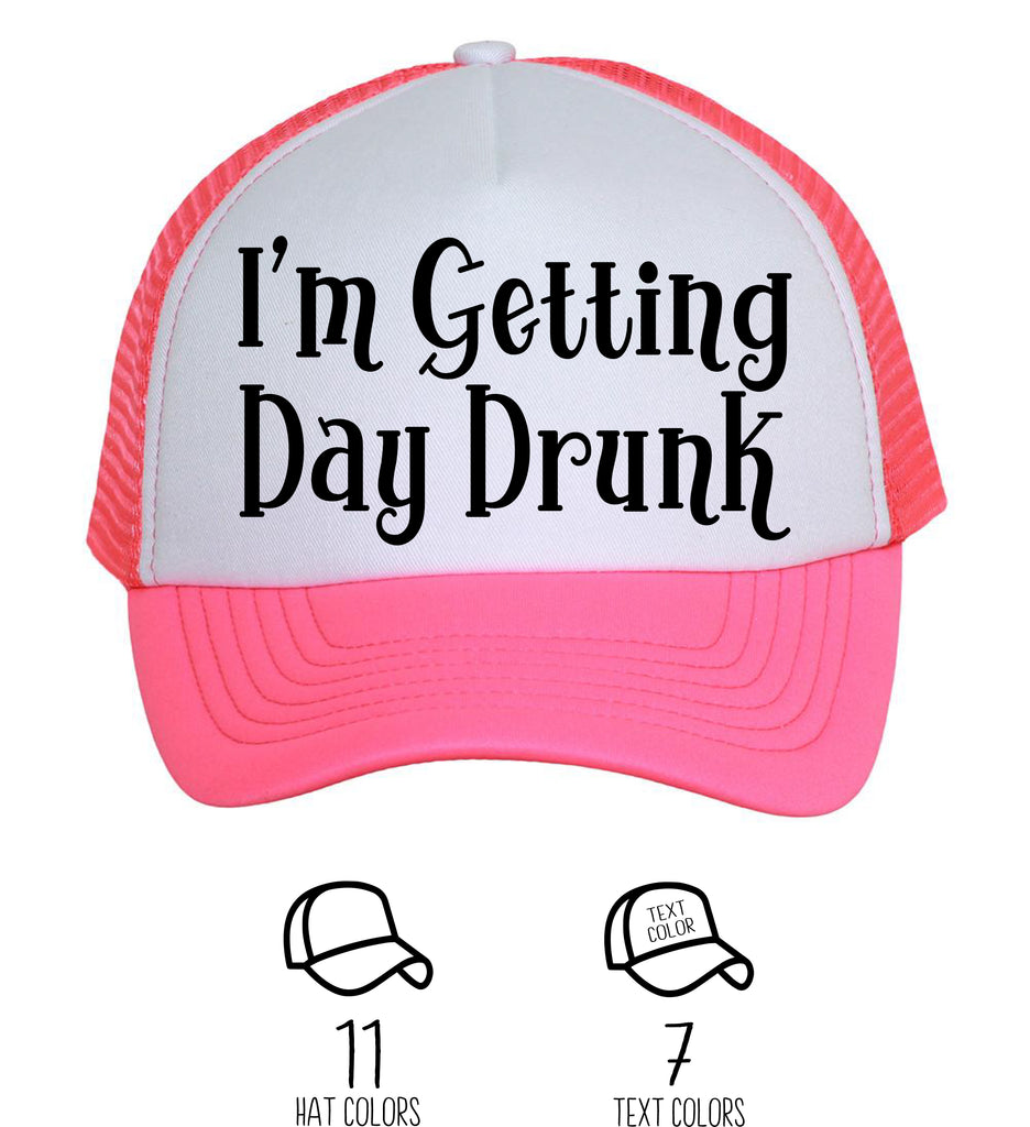 I'm Getting Day Drunk Trucker Style Hat
