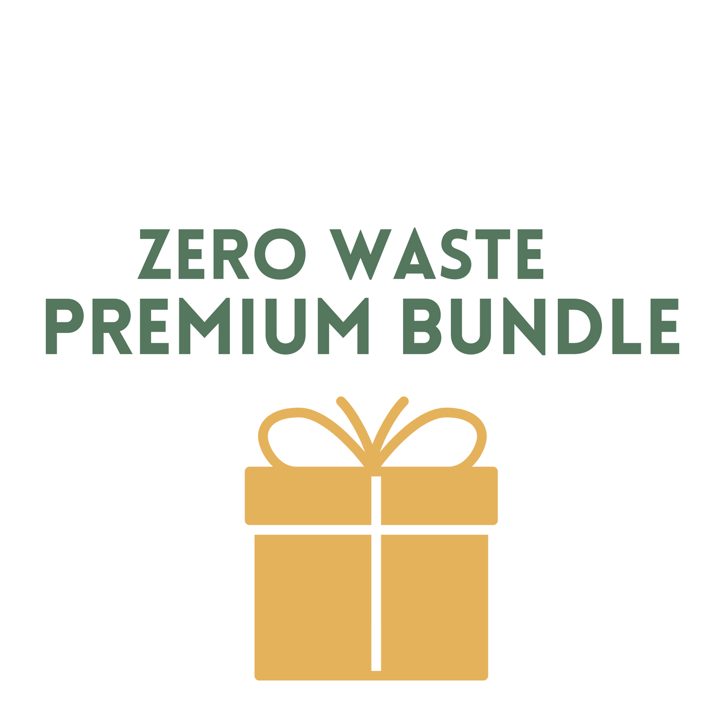 ZERO WASTE | PREMIUM BUNDLE