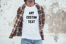 Load image into Gallery viewer, Your logo tshirt, Custom your tshirt