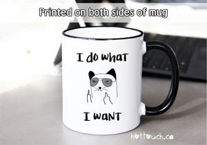 Funny coffee mug, Shuh Duh Fuh Cup,I do what I want FY-FK4